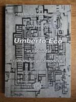 Luiza Marinescu - Umberto Eco in labirintul romanului postmodern
