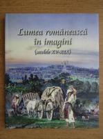 Lumea romaneasca in imagini, secolele XV-XIX