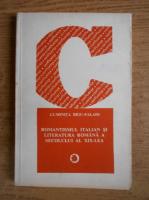 Anticariat: Luminita Beiu-Paladi - Romantismul italian si literatura romana a secolului al XIX-lea
