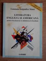 Luminita Delgiudice Matei - Literatura engleza si americana pentru bacalaureat si admiterea in facultate