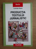 Anticariat: Luminita Rosca - Productia textului jurnalistic