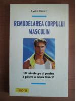 Anticariat: Lydie Raisin - Remodelarea corpului masculin
