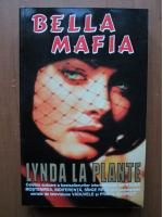 Anticariat: Lynda la Plante - Bella Mafia
