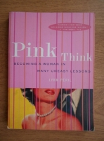Lynn Peril - Pink think. Becoming a woman in many uneasy lessons
