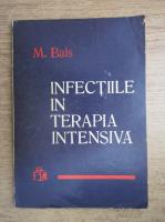 Anticariat: M. Bals - Infectiile in terapia intensiva