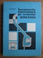 M. Botzan - Inceputurile hidrotehnicii pe teritoriul Romaniei