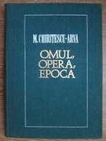 Anticariat: M. Chiritescu Arva - Omul, opera, epoca
