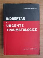 M. Ciurel - Indreptar de urgente traumatologice