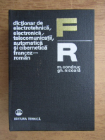 Anticariat: M. Condruc - Dictionar de electrotehnica, electronica, telecomunicatii, automatica si cibernetica francez-roman