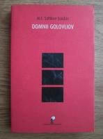 Anticariat: M. E. Saltikov Scedrin - Domnii Golovliov