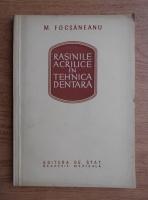 M. Focsaneanu - Rasinile acrilice in tehnica dentara