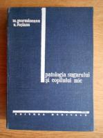 M. Geormaneanu - Patologia sugarului si copilului mic