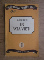Anticariat: M. Gorchi - In fata vietii