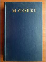 Anticariat: M. Gorki - Opere (volumul 10)