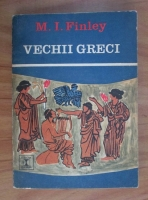 M. I. Finley - Vechii greci
