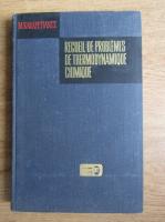 Anticariat: M. Karapetiantz - Recueil de problemes de thermodynamique chimique