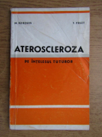 Anticariat: M. Kerekes - Ateroscleroza pe intelesul tuturor