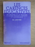 Anticariat: M. Lescure - Les carences educatives