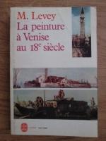 M. Levey - La peinture a Venise au 18 siecle