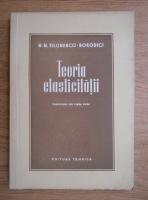 M.M.Filonenco - Teoria elasticitatii