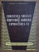 M. Motoc, Fl. Trasculescu - Eroziunea solului pe terenurile agricole si combaterea ei