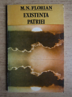 M. N. Florian - Existenta patriei