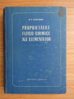 Anticariat: M. P. Slavinski - Proprietatile fizico-chimice ale elementelor