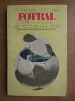 Anticariat: M. Radulescu, E. Cristea - Fotbal. Aspecte actuale ale pregatirii juniorilor