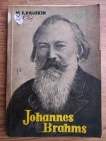 M. S. Druskin - Johannes Brahms