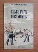 Anticariat: M. Sarchizov-Serazini - Caleste-ti organismul!