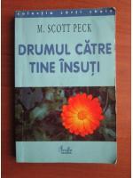 Anticariat: M. Scott Peck - Drumul catre tine insuti