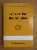 Anticariat: M. Siddik Gumus - Advice for the Muslim