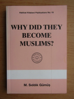 Anticariat: M. Siddik Gumus - Why did they become muslims?