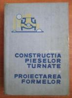 M. Skarbinski - Constructia pieselor turnate si proiectarea formelor