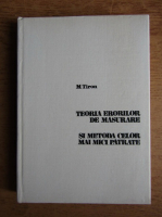 Anticariat: M. Tiron - Teoria erorilor de masurare si metoda celor mai mici patrate