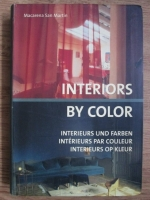 Anticariat: Macarena San Martin - Interiors by color