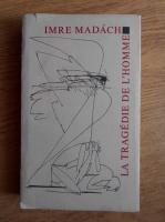 Anticariat: Madach Imre - La tragedie de l'homme