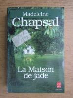 Anticariat: Madeleine Chapsal - La maison de jade