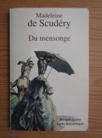 Anticariat: Madeleine de Scudery - Du mensonge
