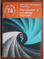 Madeleine Maicanescu Georgescu - Reproducere si sexualitate masculina