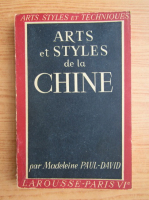 Madeleine Paul-David - Arts et styles de la Chine