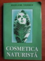 Anticariat: Madeleine Tournier - Cosmetica naturista