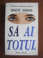 Anticariat: Maeve Haran - Sa ai totul