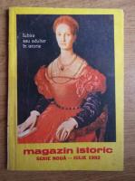 Magazin istoric, anul XXVI, nr. 7 (304), iulie 1992