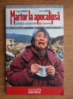 Anticariat: Magda Crisan - Martor la apocalipsa. Jurnalul catastrofei din Japonia