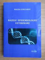 Magda Gonciarov - Bazele epidemiologiei veterinare