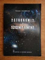 Magda Stavinschi - Astronomia si Academia Roamana