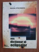 Magda Stavinschi - Mic dictionar al eclipselor