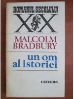 Anticariat: Malcolm Bradbury - Un om al istoriei