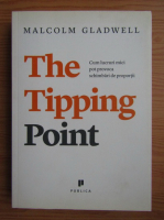 Anticariat: Malcom Gladwell - The Tipping Point